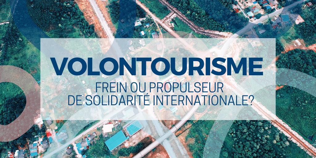Volontourisme, frein ou propulseur de solidarité internationale?
