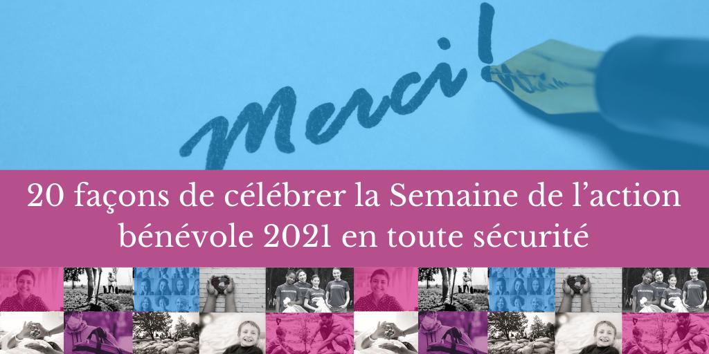 20 façons de célébrer la Semaine de l'action bénévole 2021 en toute sécurité