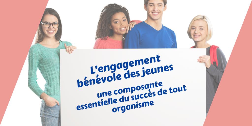 L'engagement bénévole des jeunes une composante essentielle du succès de tout organisme